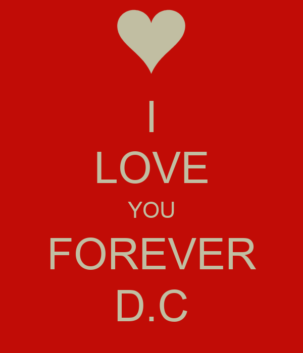 I LOVE YOU FOREVER D.C