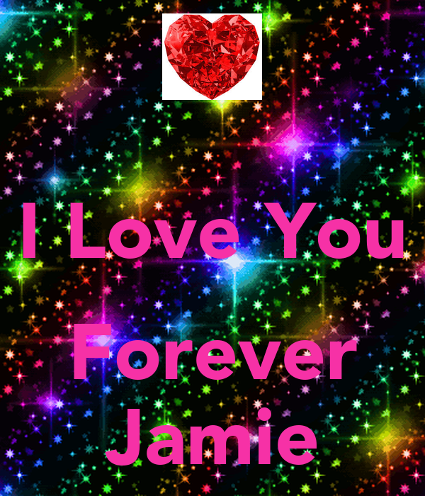 I Love You  Forever Jamie