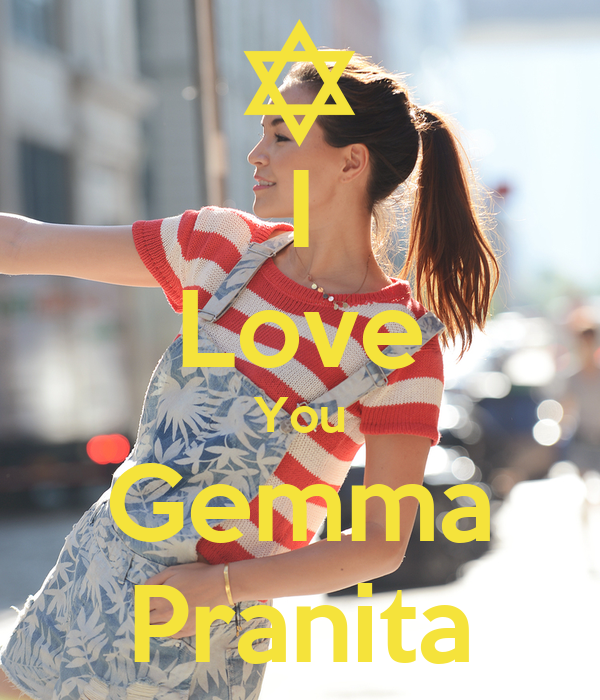 I Love You Gemma Pranita