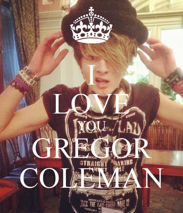 I LOVE YOU GREGOR COLEMAN