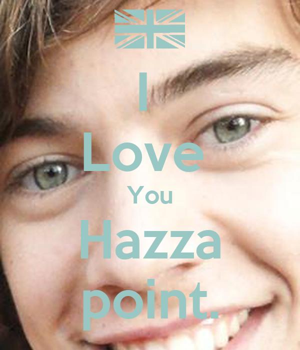I  Love  You Hazza point.