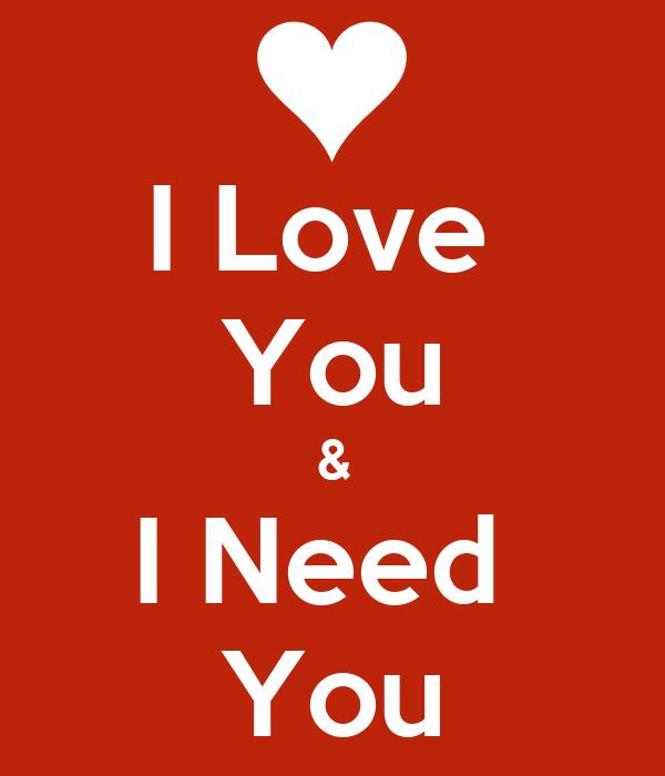 I Love  You & I Need  You