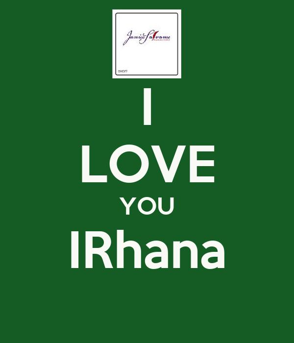 I LOVE YOU IRhana