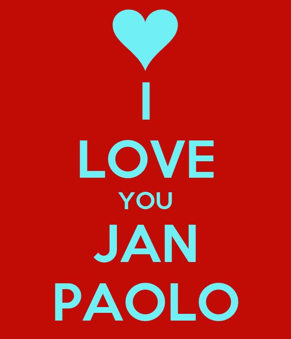 I LOVE YOU JAN PAOLO