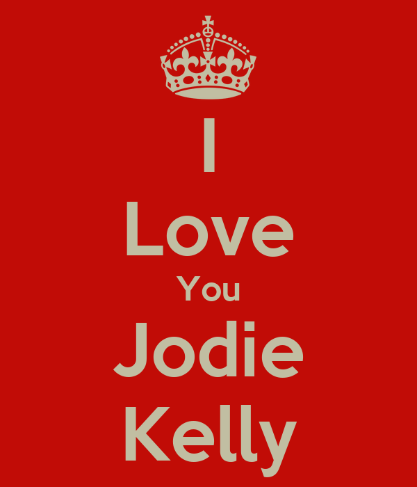 I Love You Jodie Kelly
