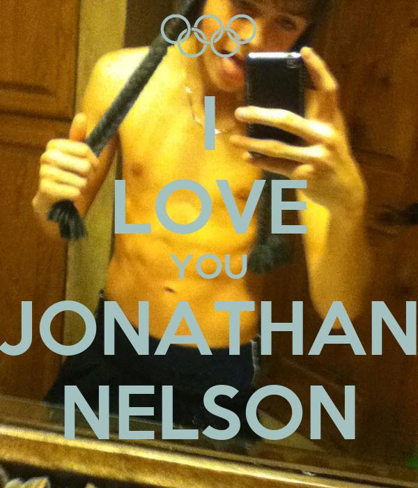I LOVE YOU JONATHAN NELSON
