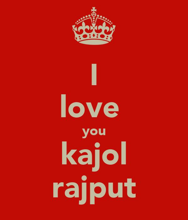 I love  you kajol rajput