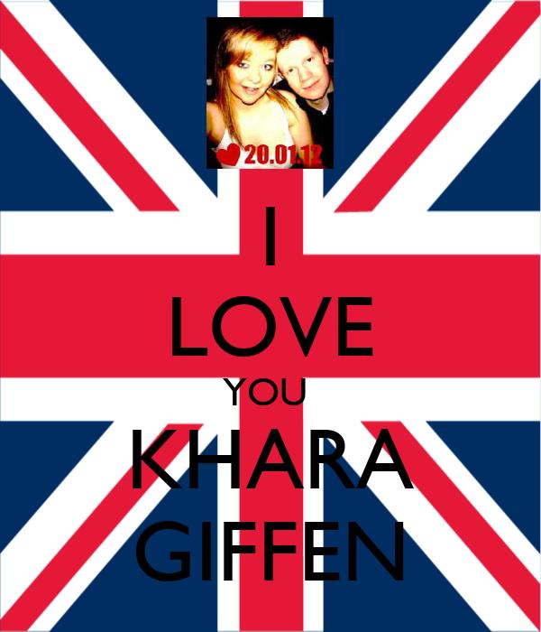 I LOVE YOU  KHARA GIFFEN