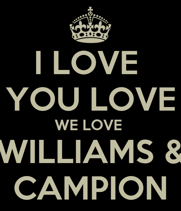 I LOVE  YOU LOVE WE LOVE  WILLIAMS & CAMPION