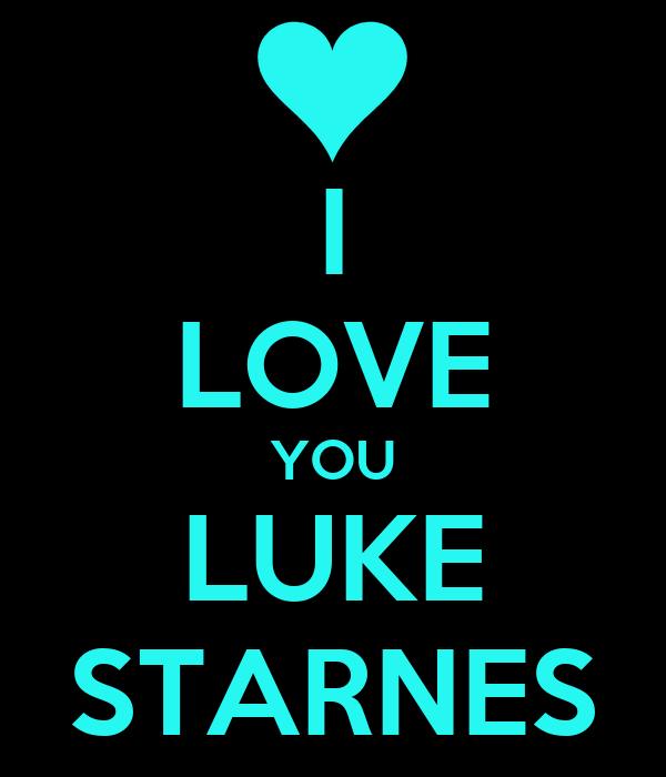 I LOVE YOU LUKE STARNES