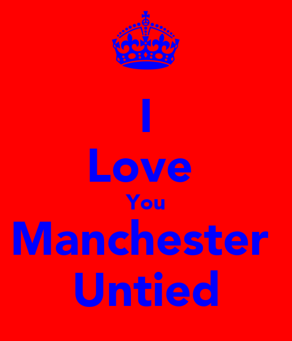 I Love  You Manchester  Untied