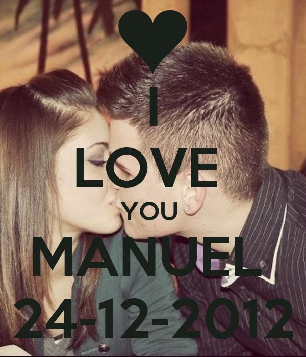 I LOVE  YOU  MANUEL  24-12-2012