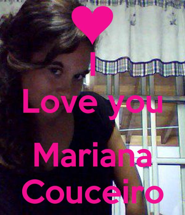 I Love you  Mariana Couceiro