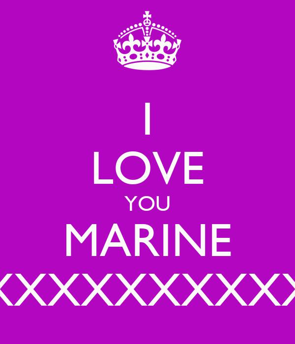 I LOVE YOU MARINE XXXXXXXXXXXXXXXXXXXX