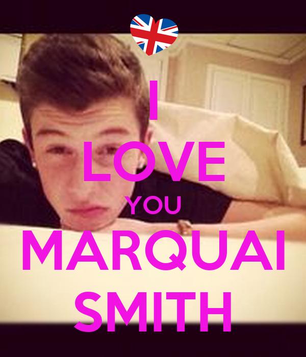 I LOVE YOU MARQUAI SMITH