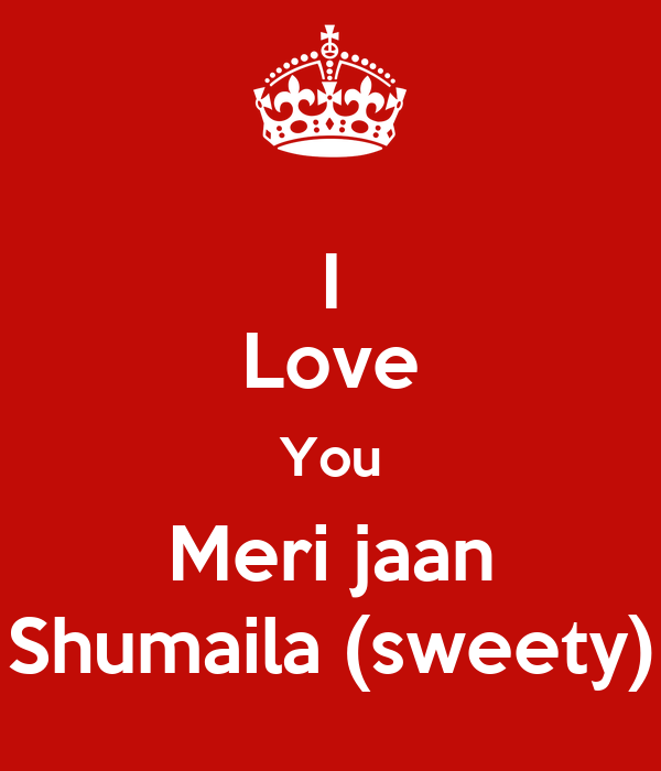 I Love You Meri jaan Shumaila (sweety) Poster Biswo Keep calm-o-Matic