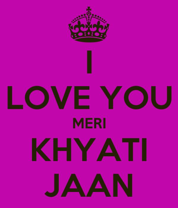 I LOVE YOU MERI KHYATI JAAN