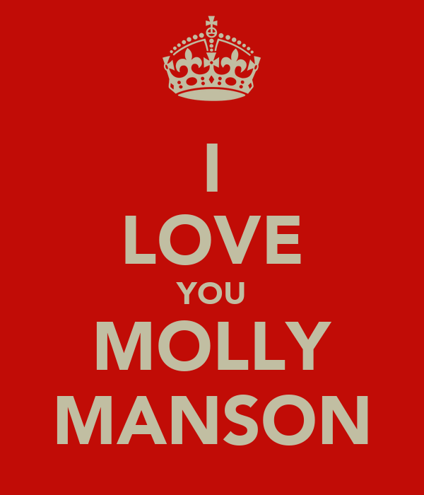 I LOVE YOU MOLLY MANSON