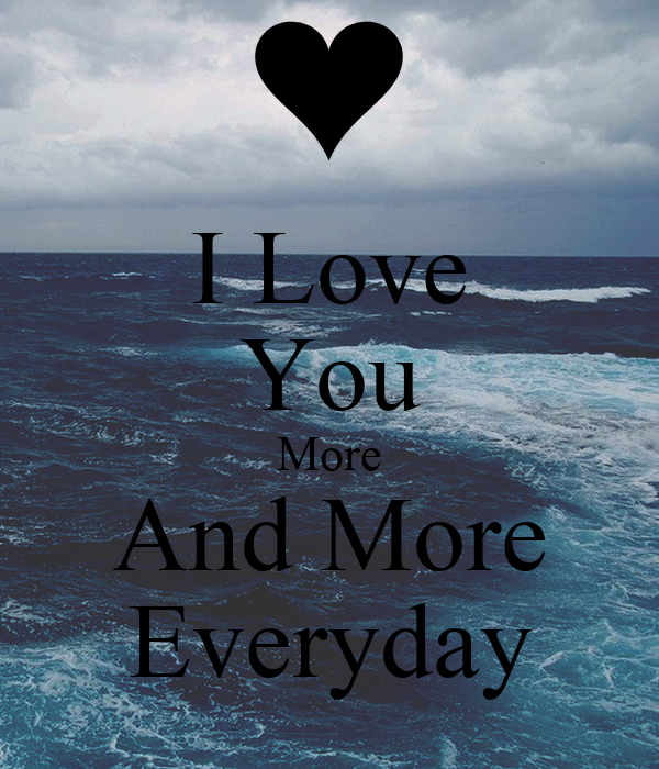 everyday i fall more and more in love with you