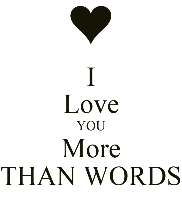 I Love YOU More THAN WORDS Poster
