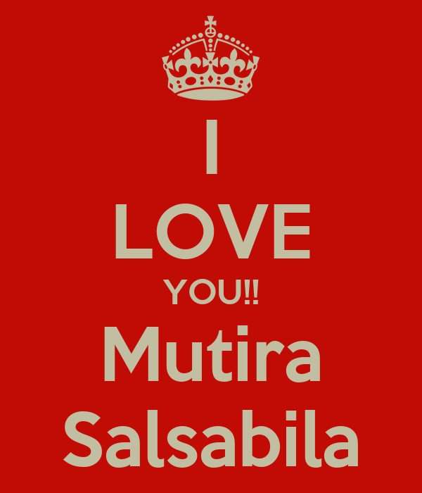 I LOVE YOU!! Mutira Salsabila