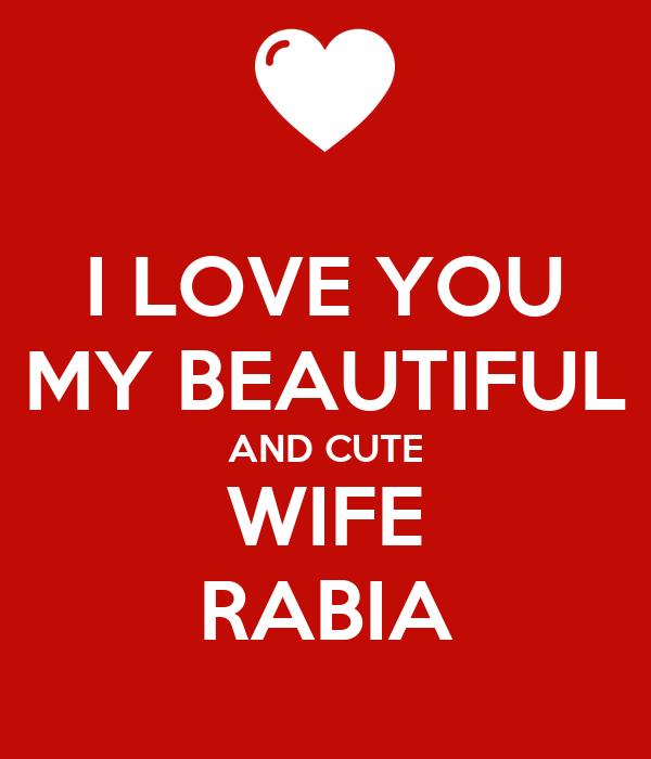 i love you my beautiful wife