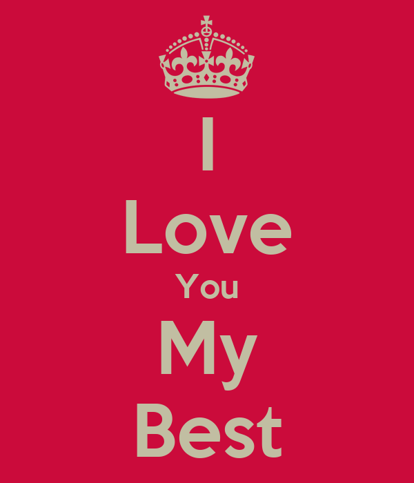 I Love You My Best