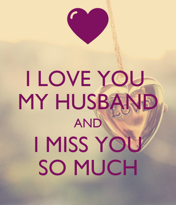 I Love You My Husband And I Miss You So Much Poster