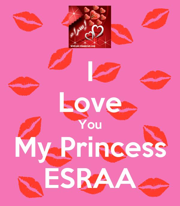 i love you my princess esraa