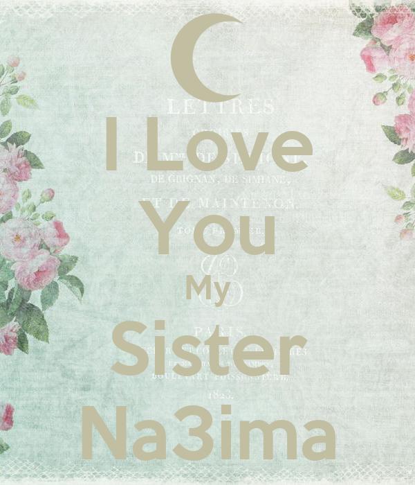 I Love You My Sister Na3ima