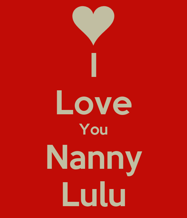 I Love You Nanny Lulu