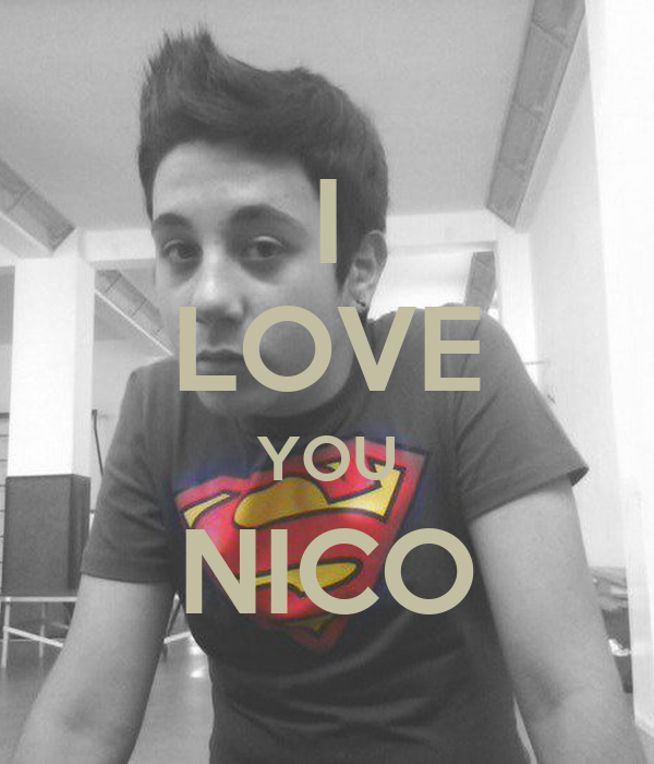 I LOVE YOU NICO