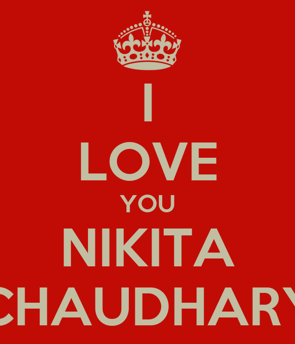 I LOVE YOU NIKITA CHAUDHARY