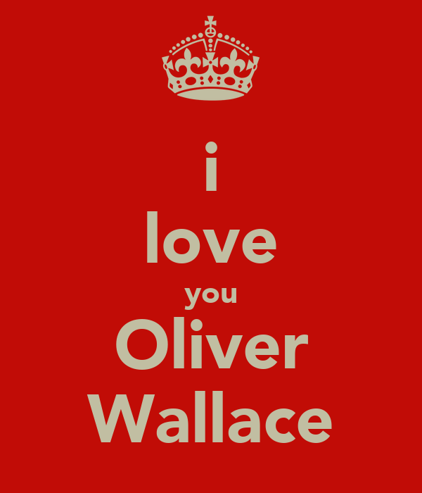 i love you Oliver Wallace