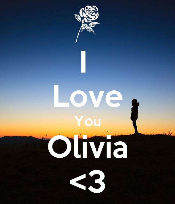 I  Love You Olivia <3