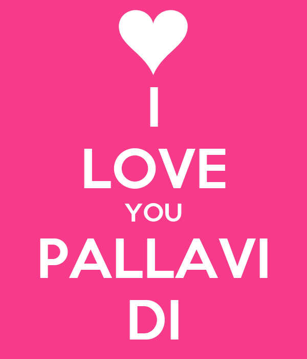 I LOVE YOU PALLAVI DI