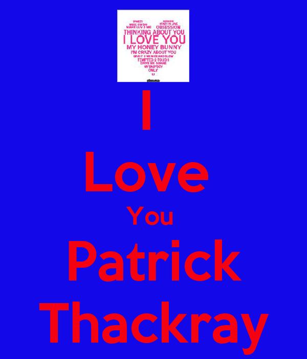 I  Love  You  Patrick Thackray