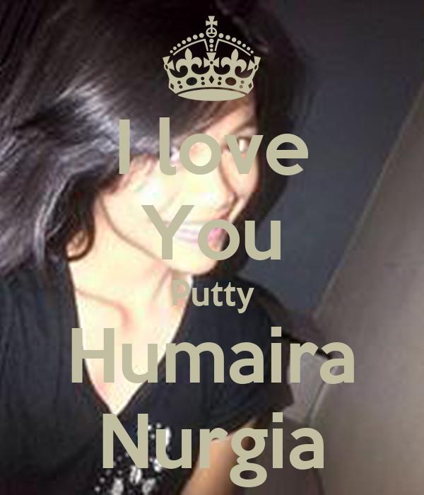 I love You Putty Humaira Nurgia