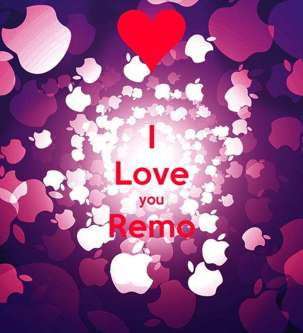 I Love you Remo