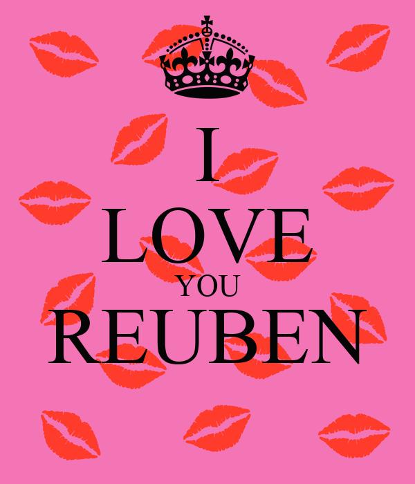 I LOVE YOU REUBEN