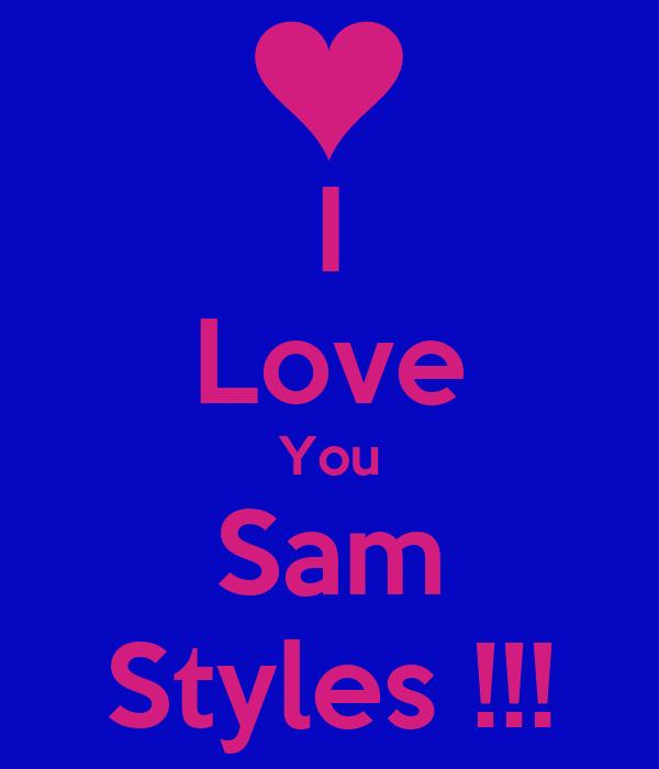 I Love You Sam Styles !!!