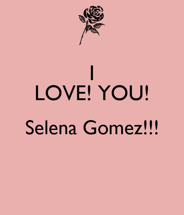 I LOVE! YOU! Selena Gomez!!!