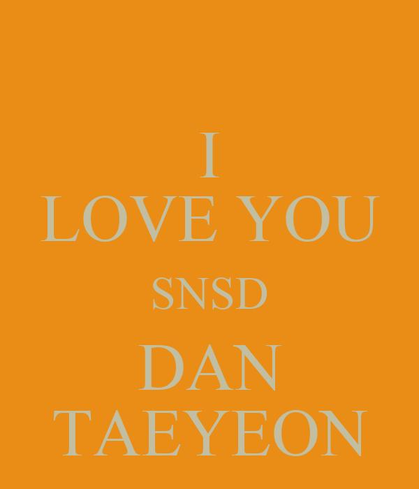 I LOVE YOU SNSD DAN TAEYEON