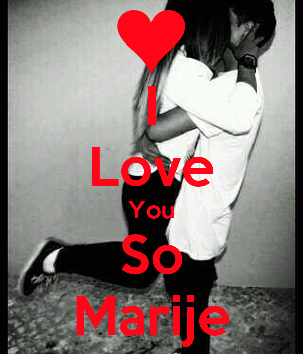 I Love You So Marije