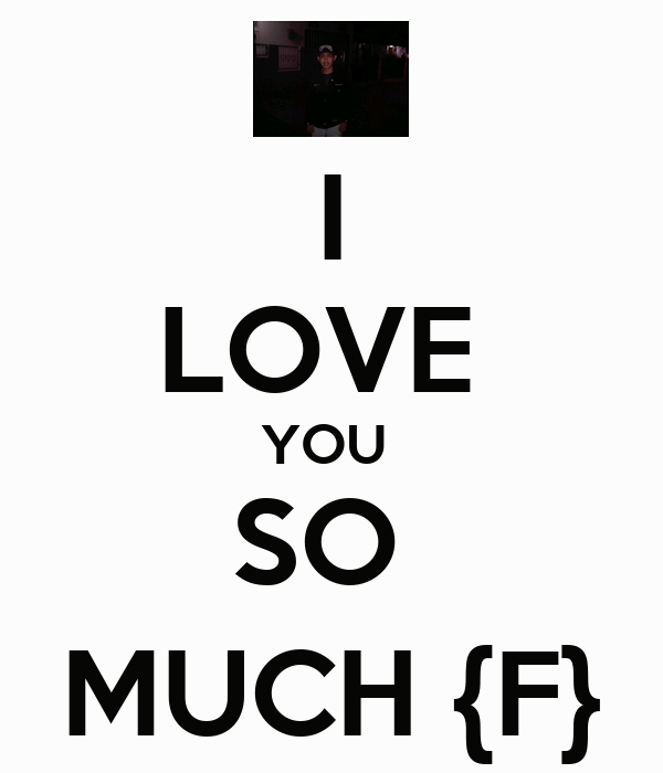I love you so much f poster sara safhra keep calm o matic i love you so much f altavistaventures Image collections
