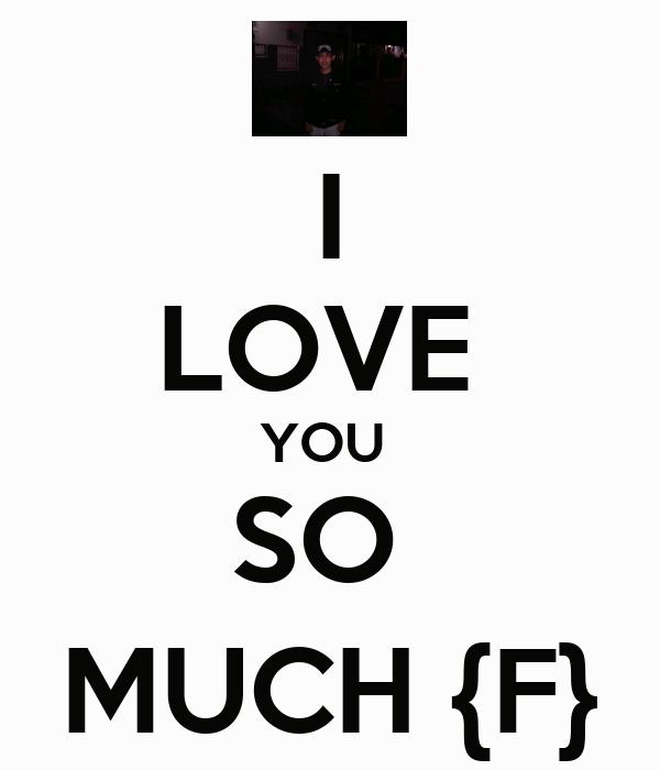 I love you so much f poster sara safhra keep calm o matic i love you so much f altavistaventures Choice Image