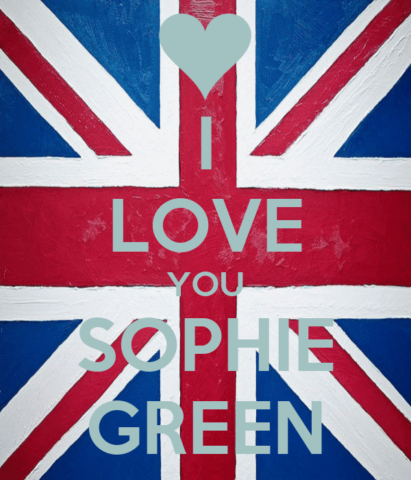 I LOVE YOU SOPHIE GREEN