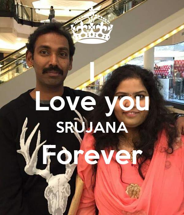 I Love you SRUJANA Forever