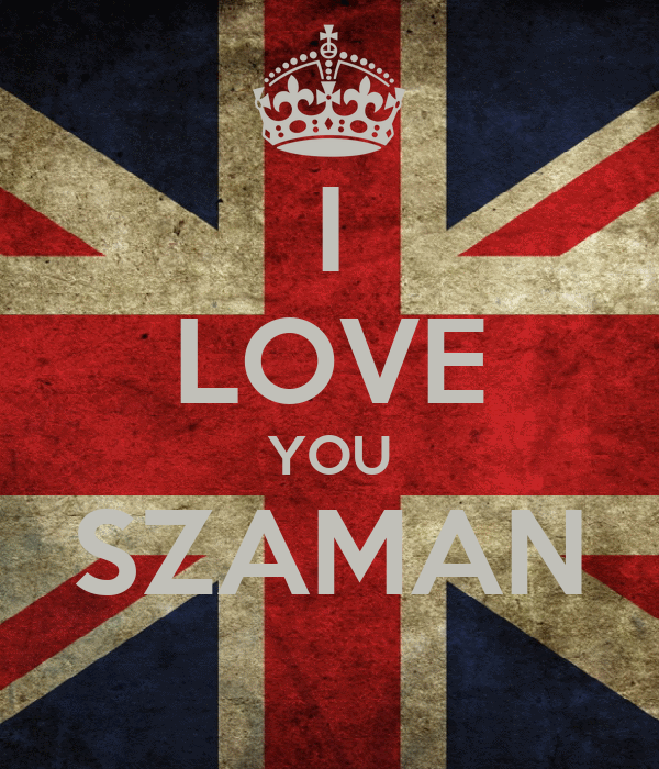 I LOVE YOU SZAMAN