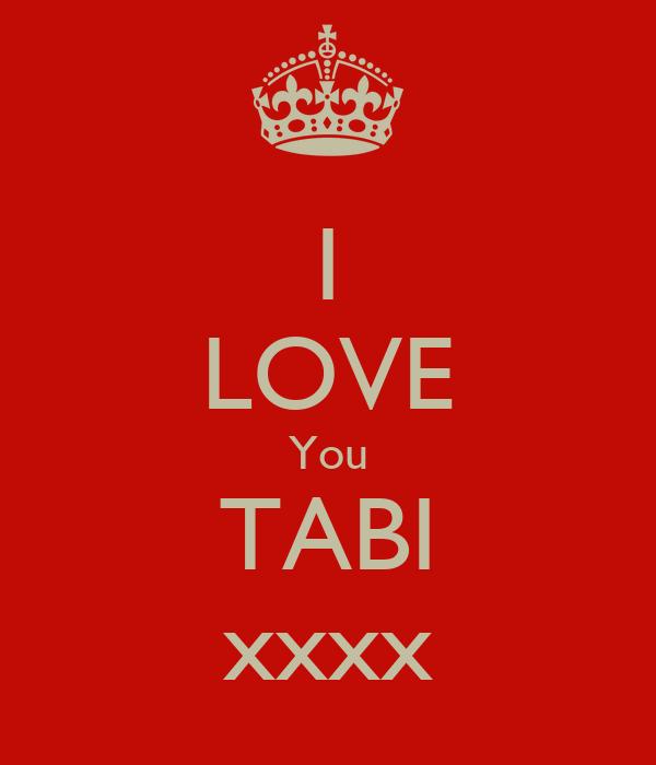 I LOVE You TABI xxxx